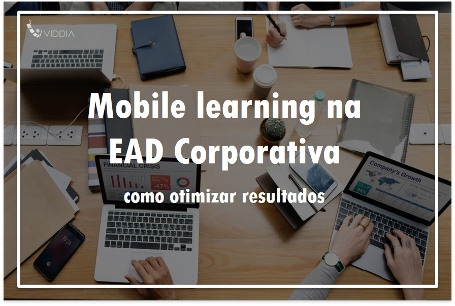 Mobile learning na EAD corporativa: como otimizar os resultados