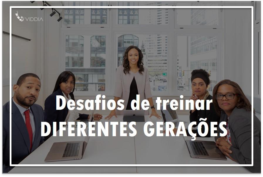 Educação corporativa: os desafios de treinar diferentes gerações
