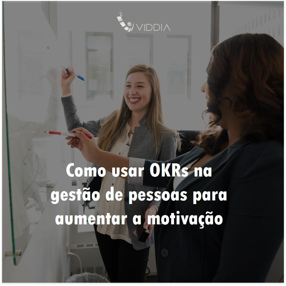 Como usar OKRs na gestão de pessoas para aumentar a motivação